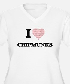 I love Chipmunks (Heart Made fro Plus Size T-Shirt