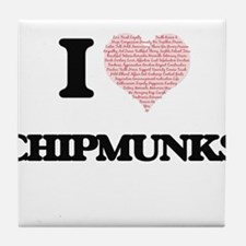 I love Chipmunks (Heart Made from Wor Tile Coaster