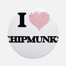 I love Chipmunks (Heart Made from W Round Ornament