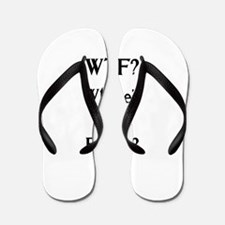 WTF? Flip Flops