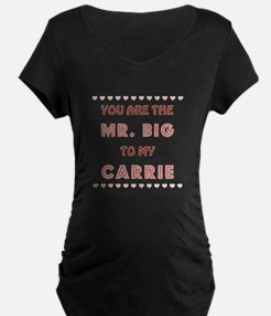 MR. BIG to CARRIE Maternity T-Shirt