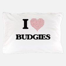 I love Budgies (Heart Made from Words) Pillow Case