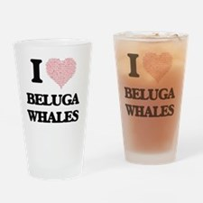 I love Beluga Whales (Heart Made fr Drinking Glass