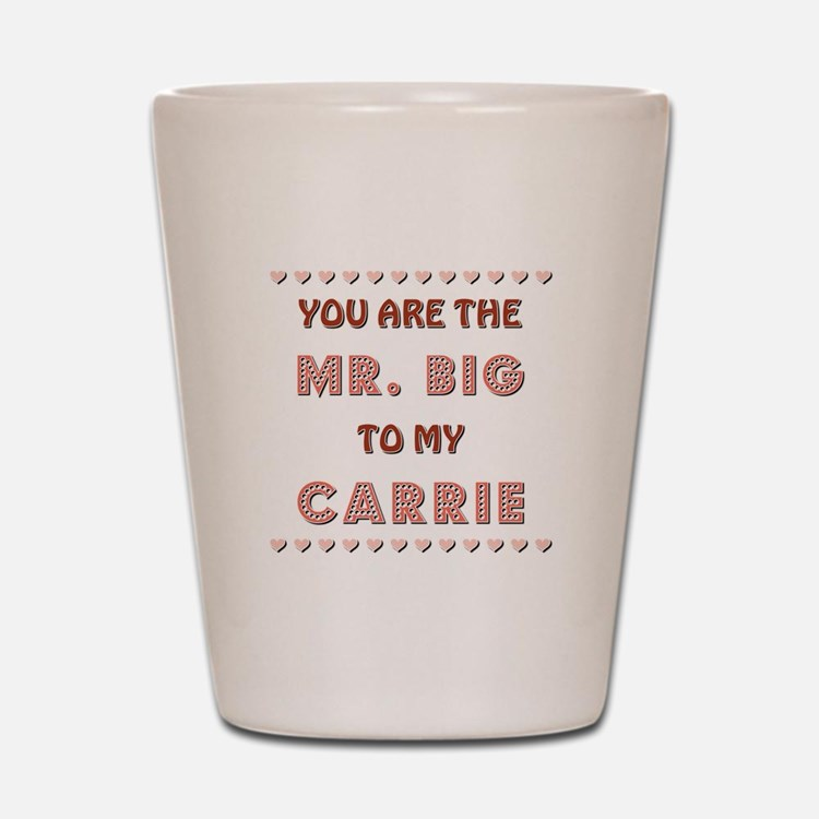 MR. BIG to CARRIE Shot Glass