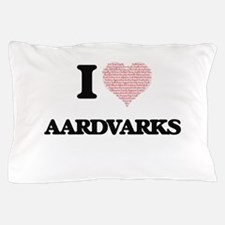 I love Aardvarks (Heart Made from Word Pillow Case