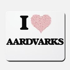 I love Aardvarks (Heart Made from Words) Mousepad