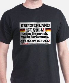 GERMANY IS FULL - GO HOME! T-Shirt
