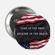 """Cute Land of the free because of the brave 2.25"""" Button"""
