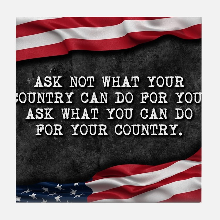 Cute Ask not what your country can do for you Tile Coaster