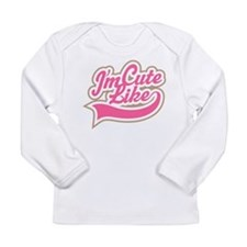 Cool My mom is Long Sleeve Infant T-Shirt