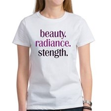 beauty.radiance.strength. Tee