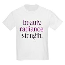 beauty.radiance.strength. T-Shirt