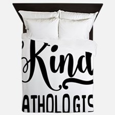 One of a Kind Pathologist Queen Duvet
