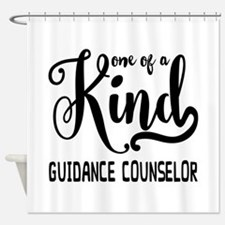 One of a Kind Guidance Counselor Shower Curtain