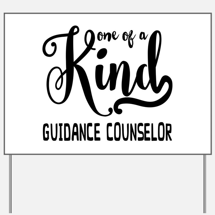 One of a Kind Guidance Counselor Yard Sign