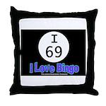 I 69 I Love Bingo Throw Pillow