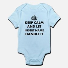 Keep calm and let insert name hand Infant Bodysuit