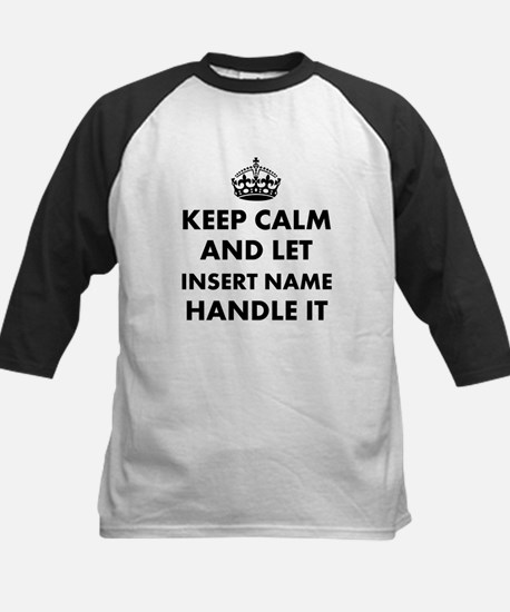 Keep calm and let insert name Kids Baseball Jersey