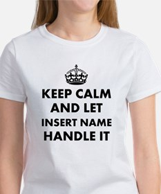 Keep calm and let insert name hand Women's T-Shirt