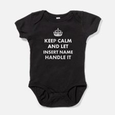 Keep calm and let insert name handle Baby Bodysuit