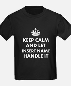 Keep calm and let insert name ha T