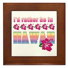 I'd Rather be in Hawaii Framed Tile