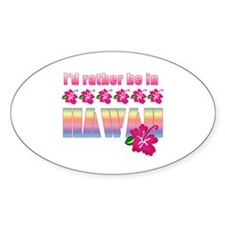 I'd Rather be in Hawaii Oval Bumper Stickers