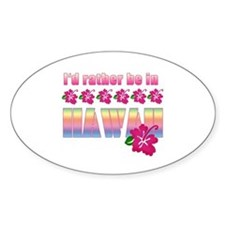 I'd Rather be in Hawaii Oval Stickers