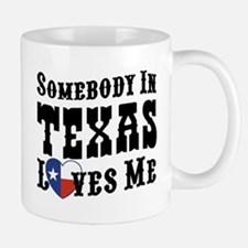Somebody In Texas Loves Me Mug