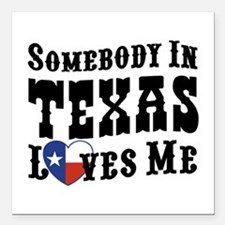 "Somebody In Texas Loves Square Car Magnet 3"" x 3"""