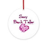 Sexy Bank Teller Ornament (Round)