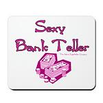 Sexy Bank Teller Mousepad