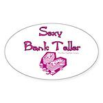 Sexy Bank Teller Oval Sticker