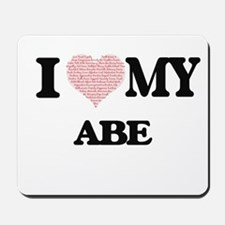 I Love my Abe (Heart Made from Love my w Mousepad