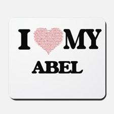I Love my Abel (Heart Made from Love my Mousepad