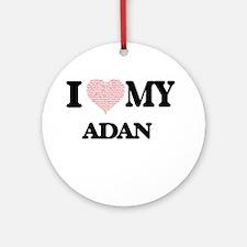 I Love my Adan (Heart Made from Lov Round Ornament