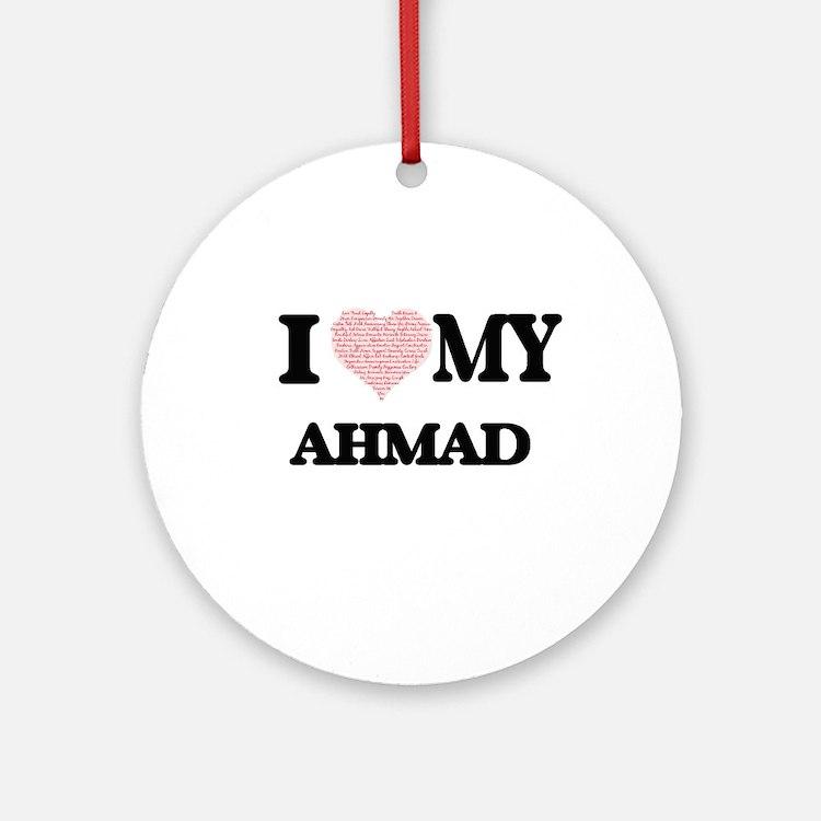 I Love my Ahmad (Heart Made from Lo Round Ornament
