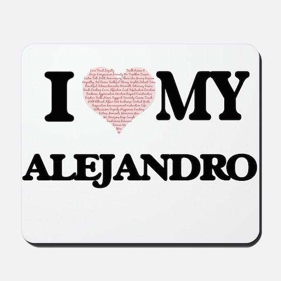 I Love my Alejandro (Heart Made from Lov Mousepad