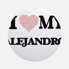 I Love my Alejandro (Heart Made fro Round Ornament