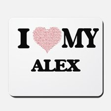 I Love my Alex (Heart Made from Love my Mousepad