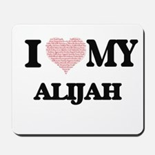 I Love my Alijah (Heart Made from Love m Mousepad
