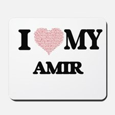 I Love my Amir (Heart Made from Love my Mousepad