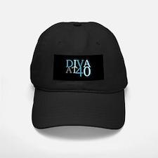 Diva At 40 Birthday Baseball Hat