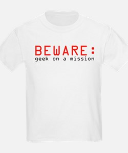 Beware: Geek on a Mission T-Shirt