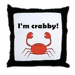 I'M CRABBY Throw Pillow