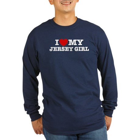 I Love My Jersey Girl Long Sleeve Dark T-Shirt
