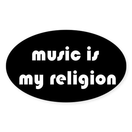 music is my religion Oval Sticker