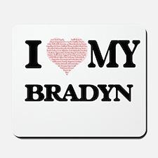I Love my Bradyn (Heart Made from Love m Mousepad