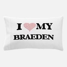 I Love my Braeden (Heart Made from Lov Pillow Case