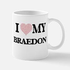 I Love my Braedon (Heart Made from Love my wo Mugs